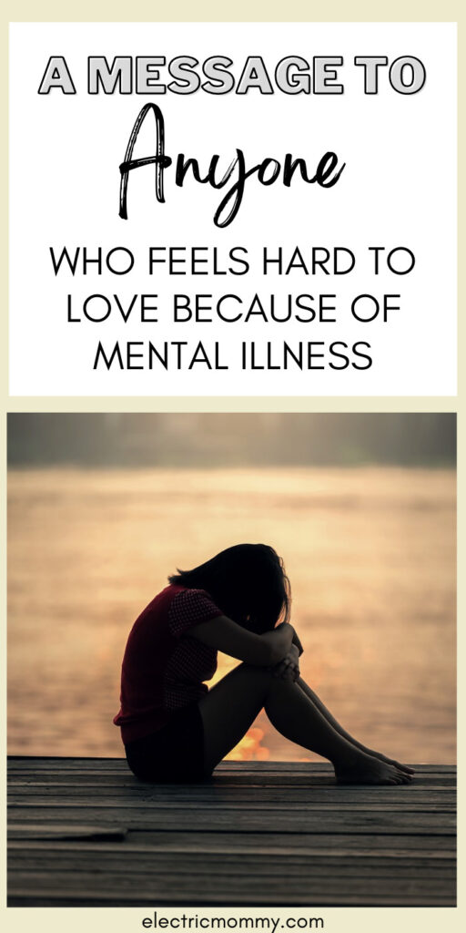 Mental Illness   Hard to Love   Depression   Anxiety