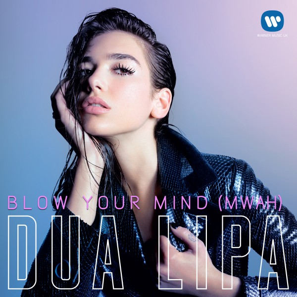 Dua Lipa 'Blow Your Mind (Mwah)'