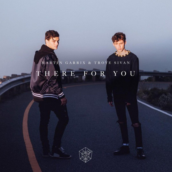 Martin Garrix & Troye Sivan 'There For You'