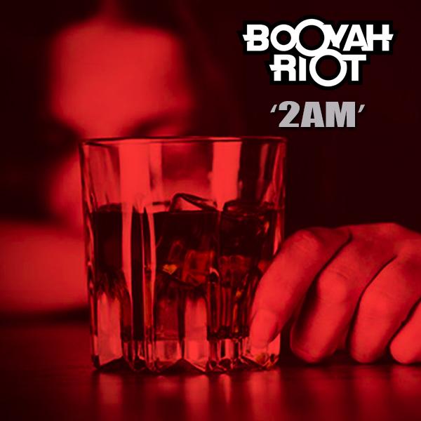 Booyah Riot '2AM'