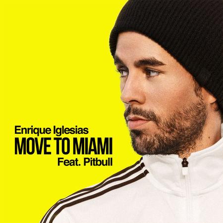 ENRIQUE IGLESIAS FT PITBULL 'Move To Miami' (RCA)
