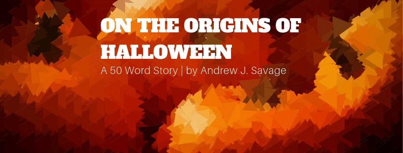 On the Origins of Halloween | 50 Word Story