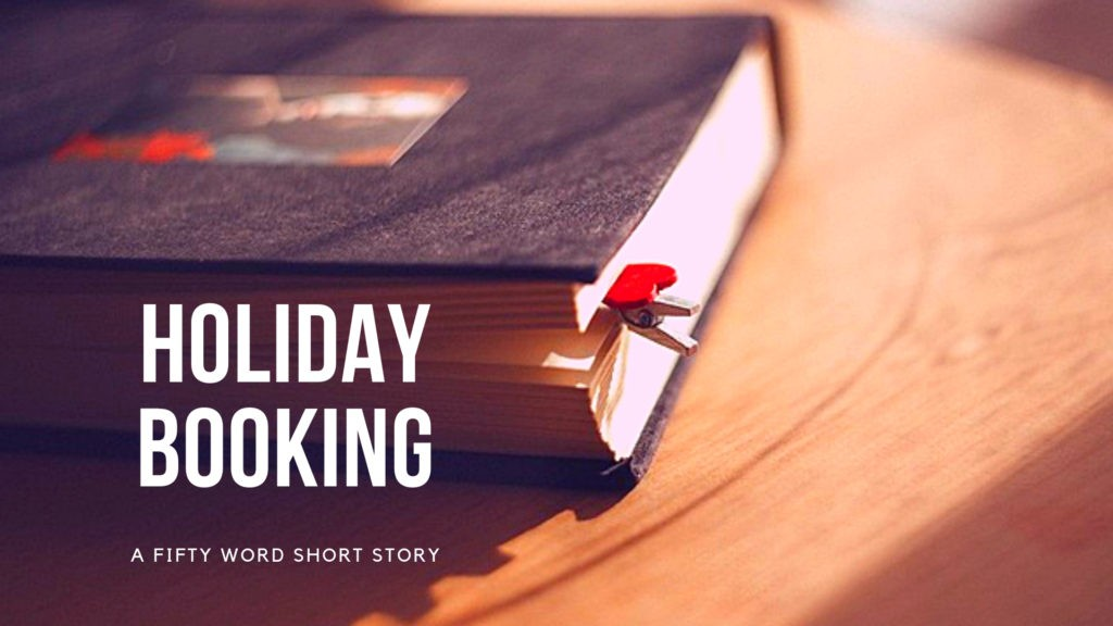 Holiday Booking   A 50 Word Short Story