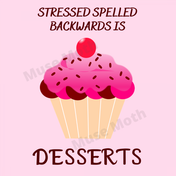 Stressed Spelled Backward Is Desserts Pink Instagram with Muse Moth watermark