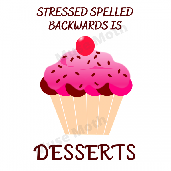 Stressed Spelled Backward Is Desserts White Instagram with Muse Moth watermark