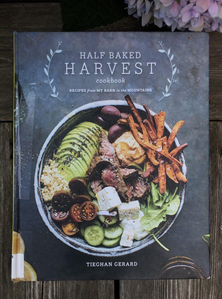 Half Baked Harvest Cookbook by Tieghan Gerard