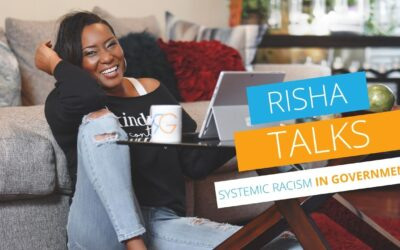 Risha Talks [VIDEO]: Systemic Racism in Government