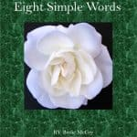 Eight Simple Words by Bodie McCoy