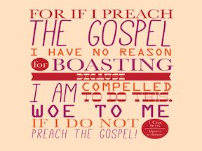Woe is Me if I Do Not Preach the Gospel