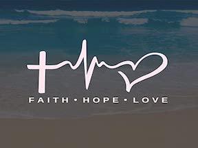 FAITH, HOPE & LOVE Part 2