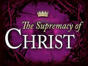 Supremacy of Christ's Word