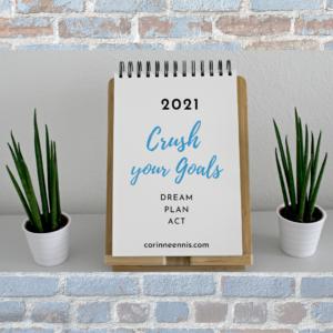 2021 Crush Your Goals: Dream - Plan - Act