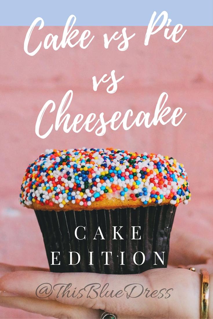 Cake vs Pie vs Cheesecake: Cake Edition