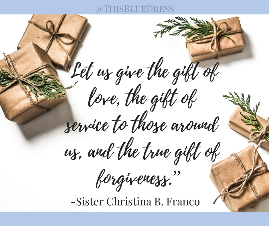 """""""This Christmas season, let us all give the best gifts… Let us give the gift of love, the gift of service to those around us, and the true gift of forgiveness."""" Sister Christina B. Franco"""
