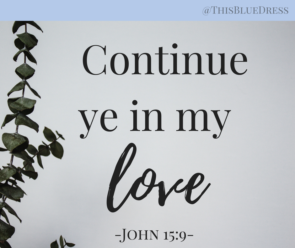 Continue Ye In My Love
