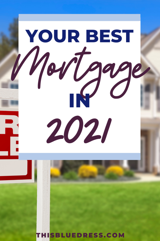 Your Best Mortgage in 2021