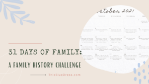 31 Days of Family: A family history challenge with calendar preview