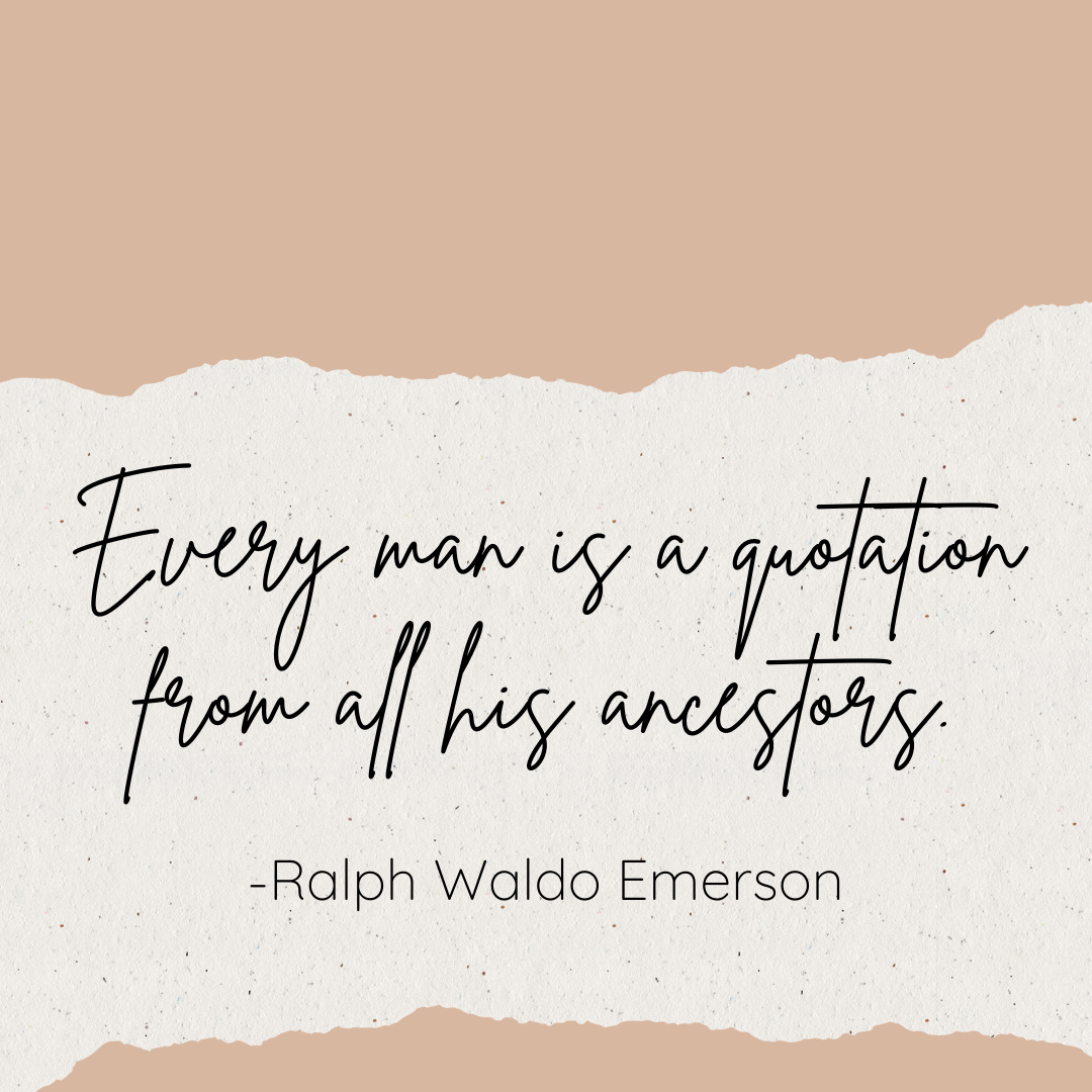 """Parchment Paper with Quote """"Every man is a quotation from all his ancestors."""" -Ralph Waldo Emerson"""