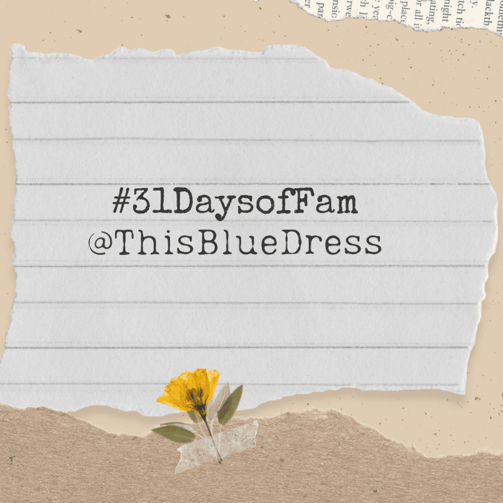 #31DaysofFam and @ThisBlueDress