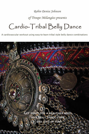 Cardio Tribal Belly Dance Low-Impact Workout | CTBD Volume 1 | Robin Johnson