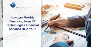 How can flexible financing from RF Technologies financial services help you