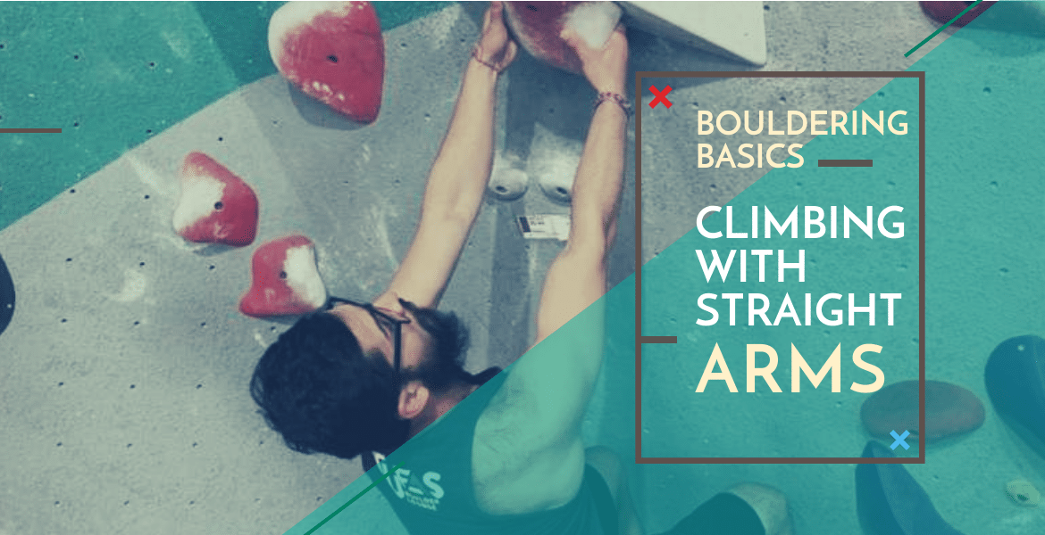 Bouldering Basics: Climbing with Straight Arms
