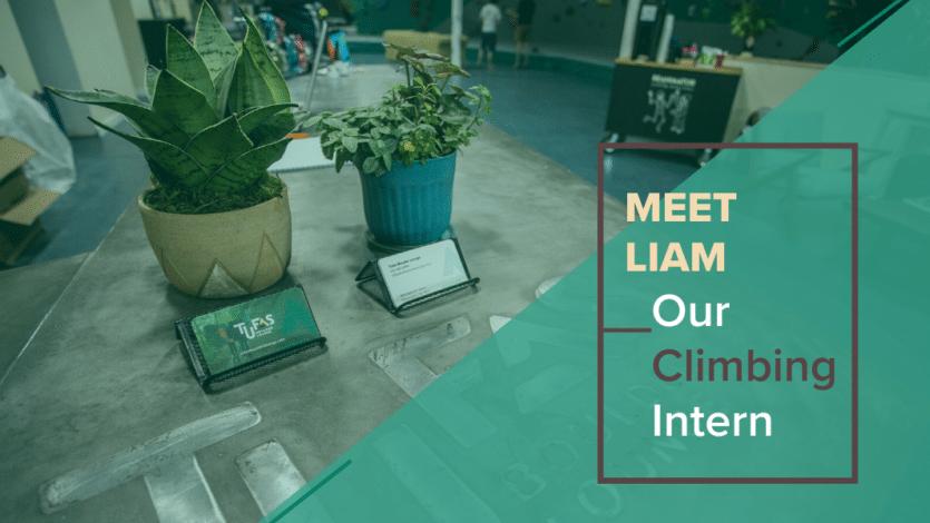 Meet Liam: Our Climbing Gym Intern