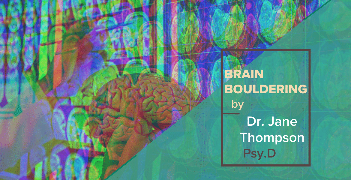 Brain Bouldering by Dr. Jane Thompson, Psy.D