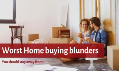 7 Worst Home Buying Blunders You Must Stay Away From