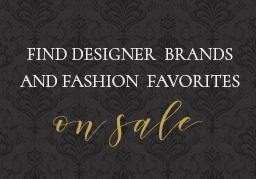 find designer brands and fashion favorites on sale