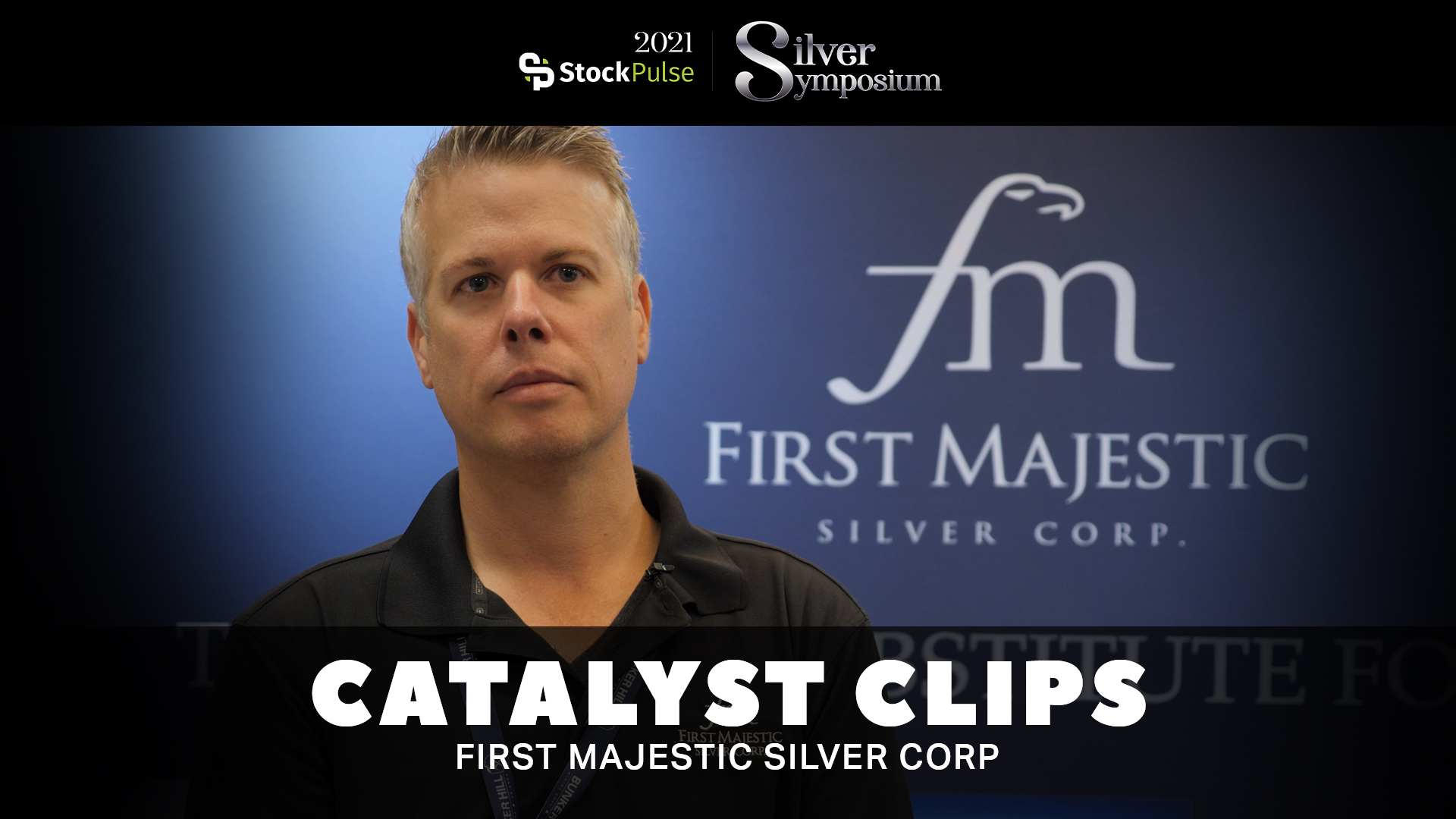2021 StockPulse Silver Symposium Catalyst Clips | Todd Anthony of First Majestic Silver Corp