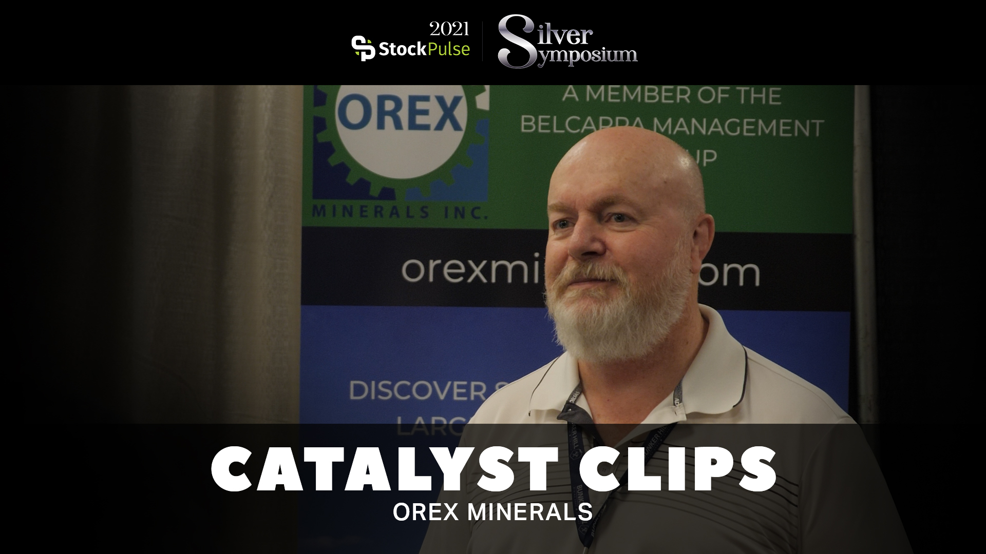 2021 StockPulse Silver Symposium Catalyst Clips | Ben Whiting of Orex Minerals