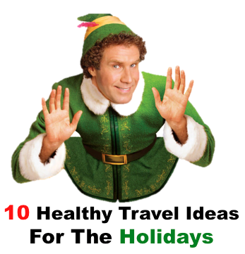 10 Healthy Travel Ideas For The Holidays