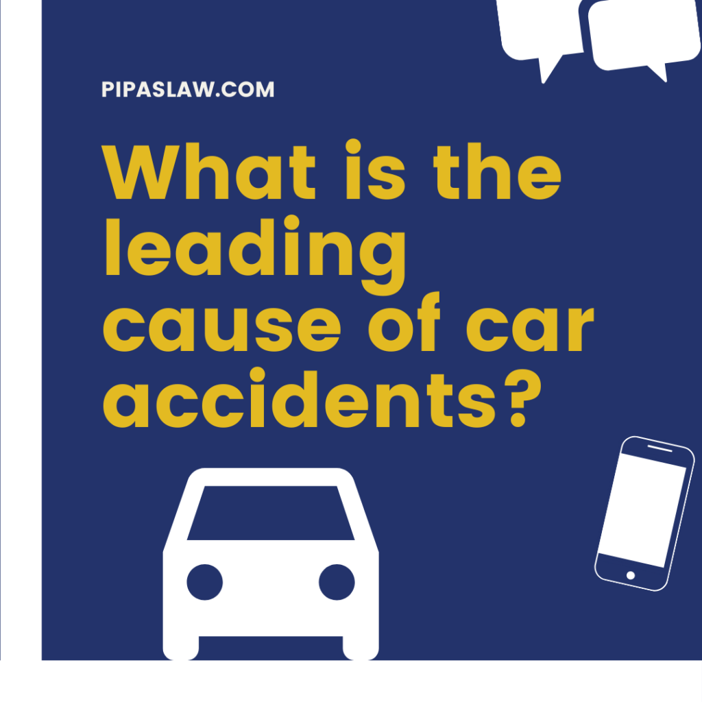What is the leading cause of car accidents by pipas law group