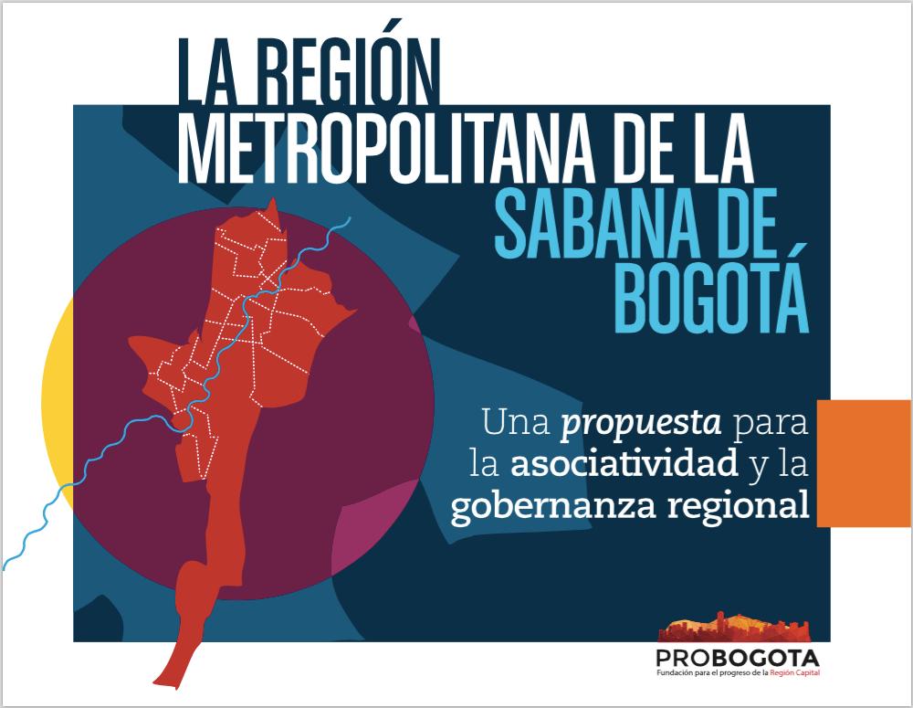 ProBogotá Región presenta su propuesta: la Región Metropolitana de la Sabana de Bogotá