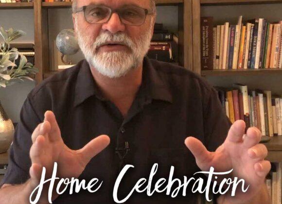 Home Celebration – week 11