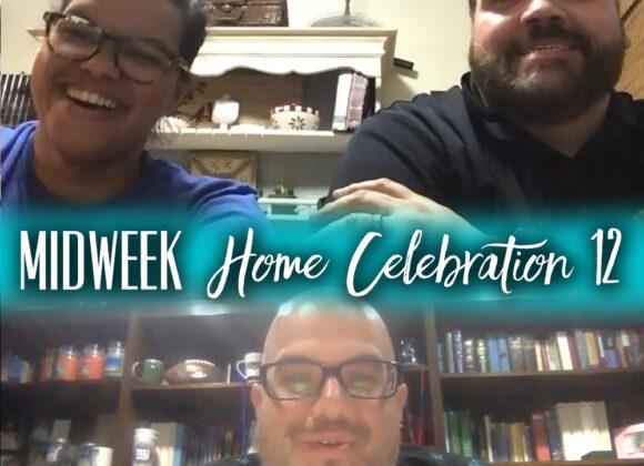 Mid-week Home Celebration 12