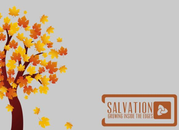 Salvation – Growth Inside the Edges – Bible