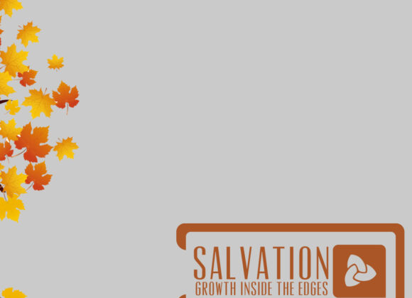 Salvation – Growth inside the Edges – Being Disciples – Faith, Hope & Love