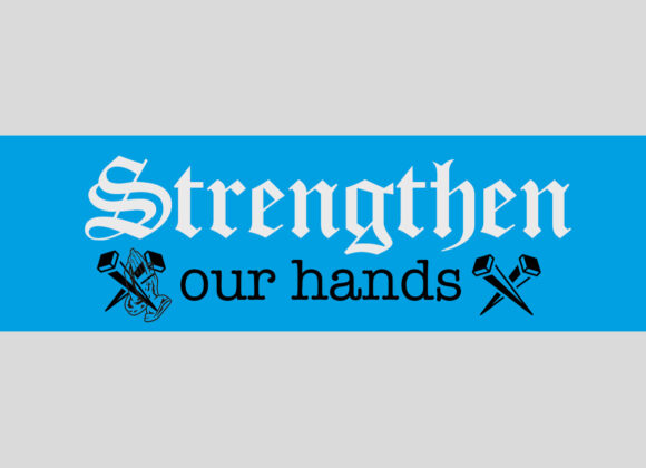 Strengthen Our Hands