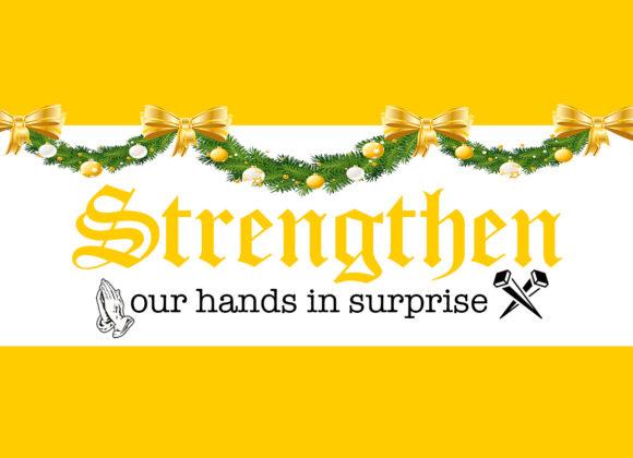 Strengthen Our Hands In Surprise week 2