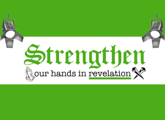 Strengthen our Hands in Revelation – week 5