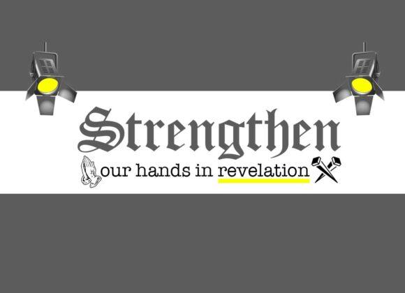 Strengthen Our Hands in Revelation