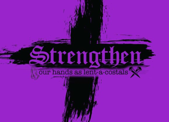 Strengthen Our Hands as lent-a-costals – week 5