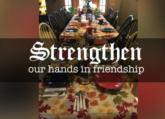 Strengthen our hands in Friendship – part 2