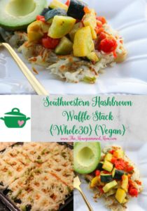 Southwestern Hashbrown Waffle Stack {Whole30} {Vegan}