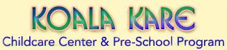 Koala Kare Childcare Center & Preschool Program