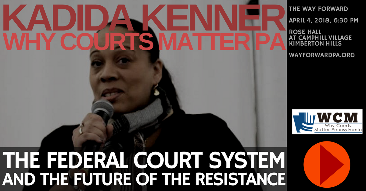 Kadida Kenner of Why Courts Matter PA - at Way Forward on April 4, 2018