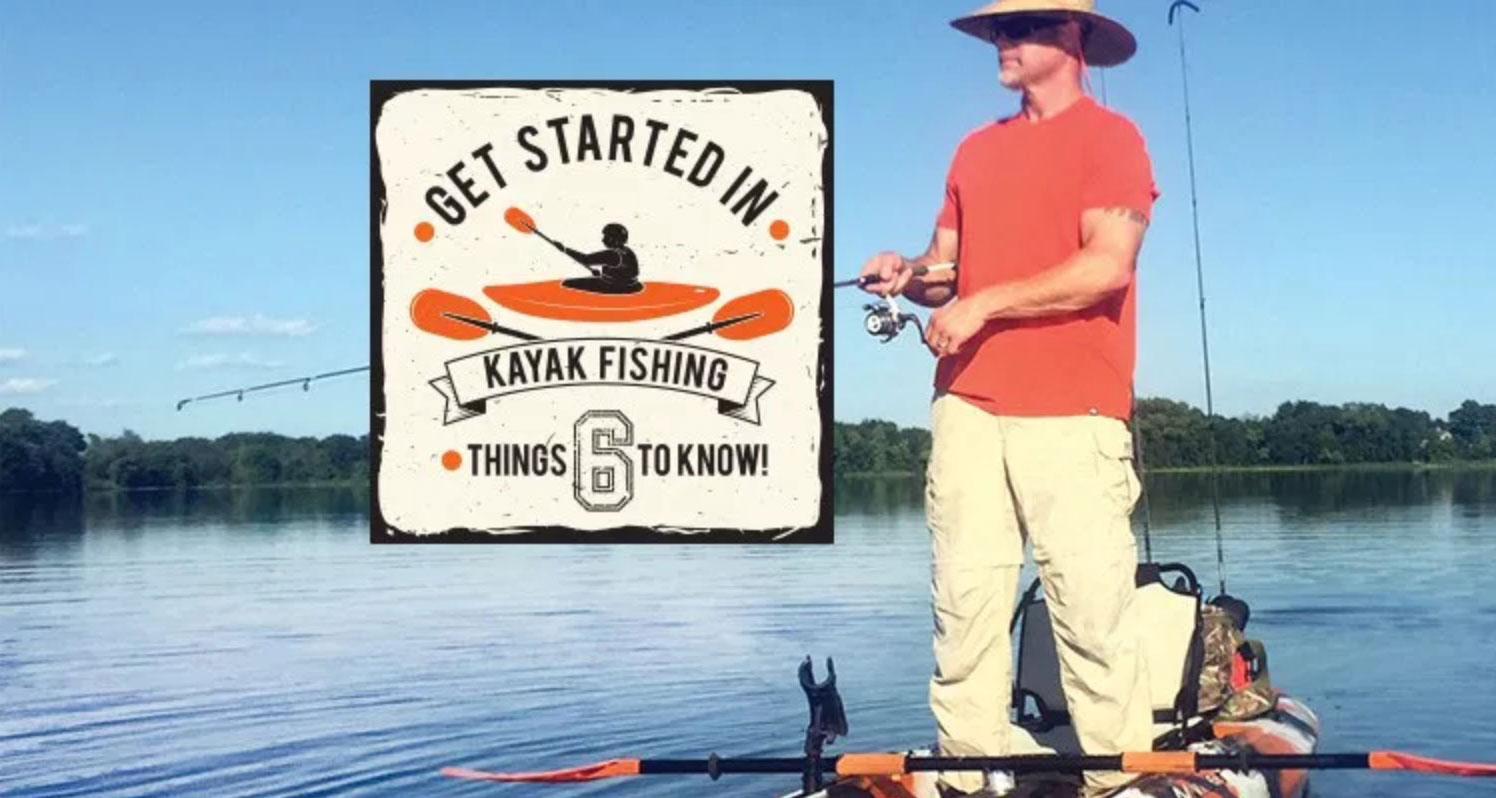 6 Things To Know To Get Started In Kayak Fishing