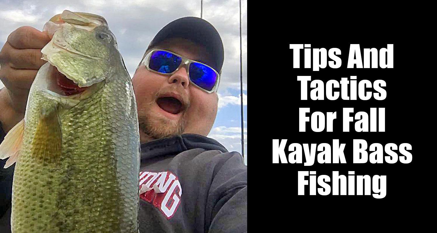 Tips And Tactics For Fall Kayak Bass Fishing